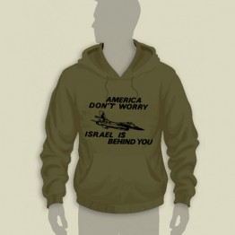 """America Don't Worry, Israel is Behind You"" Hooded Sweatshirt (HS-19)"